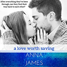 A Love Worth Saving: Forever Yours, Book 2 Audiobook by Anna James Narrated by Rebecca Wolfe