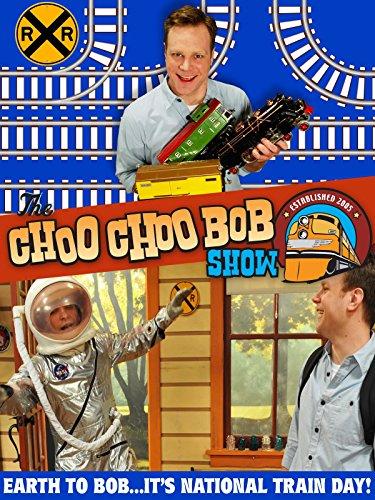 The Choo Choo Bob Show: Earth to Bob, It's National Train Day!
