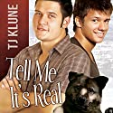 Tell Me It's Real Audiobook by TJ Klune Narrated by Michael Lesley