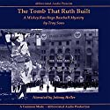 The Tomb That Ruth Built: Mickey Rawlings, Book 7 Audiobook by Troy Soos Narrated by Johnny Heller