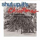 Shut Up, It's Christmas (with bonus tracks)