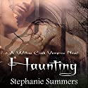 Haunting: The Willow Creek Vampires Series Book 2 Audiobook by Stephanie Summers Narrated by Joel Froomkin