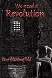 David E. Merrifield We Need a Revolution