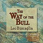 The Way of the Bull Hörbuch von Leo Buscaglia Gesprochen von: Leo Buscaglia