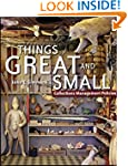 Things Great and Small: Collections M...