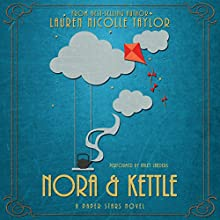 Nora & Kettle: A Paper Stars Novel Audiobook by Lauren Nicolle Taylor Narrated by Haley Landers