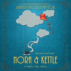 Nora & Kettle: A Paper Stars Novel Hörbuch von Lauren Nicolle Taylor Gesprochen von: Haley Landers