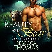 Beauty and the Bear: Denali Den, Book 1 | Rebecca Thomas