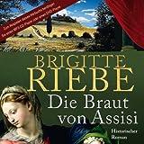 Die Braut von Assisi (13:15 Stunden, ungekürzte Lesung auf 2 MP3-CDs)
