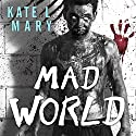 Mad World: Broken World, Book 3 Audiobook by Kate L. Mary Narrated by Hillary Huber, Patrick Lawlor