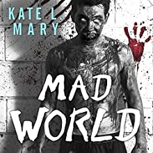 Mad World: Broken World, Book 3 (       UNABRIDGED) by Kate L. Mary Narrated by Hillary Huber, Patrick Lawlor