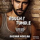 Rough & Tumble: The Haven Brotherhood, Book 1 Hörbuch von Rhenna Morgan Gesprochen von: Gary Furlong
