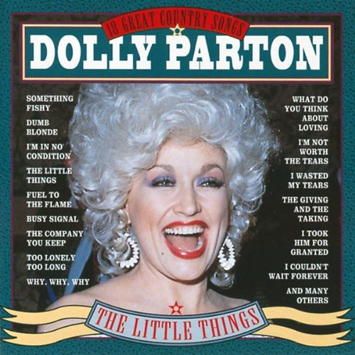 DOLLY PARTON - The Little Things: 18 Great Country Songs - Zortam Music