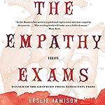 The Empathy Exams: Essays   Leslie Jamison