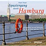Spaziergang durch Hamburg: Ein Hörvergnügen mit O-Tönen und Musik