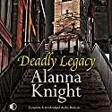 Deadly Legacy: Rose McQuinn, Book 7 Audiobook by Alanna Knight Narrated by Emma D'Inverno