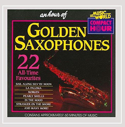 The Golden Saxophone - An Hour Of Golden Saxophones - 22 All Time Favourites - Zortam Music