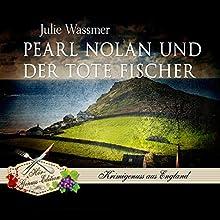 Pearl Nolan und der tote Fischer (Pearl Nolan 1) Hörbuch von Julie Wassmer Gesprochen von: Julia Fischer