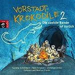 Die coolste Bande ist zurück (Vorstadtkrokodile 2) | Sandra Schönbein,Neil Ennever,Christian Ditter