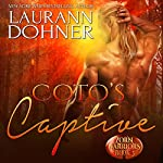 Coto's Captive | Laurann Dohner