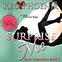 Surprise Me: Brie's Submission, Book 7 Audiobook by Red Phoenix Narrated by Pippa Jayne