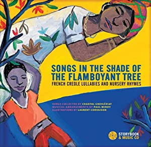 Songs In The Shade Of The Flamboyant Tree French Creole Lullabies And Nursery Rhymes from Secret Mountain