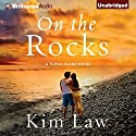 On the Rocks: Turtle Island, Book 3 Audiobook by Kim Law Narrated by Natalie Ross