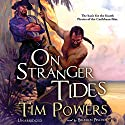 On Stranger Tides Audiobook by Tim Powers Narrated by Bronson Pinchot
