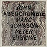 John Abercrombie, Marc Johnson & Peter Erskine [Vinyl]