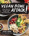 Vegan Bowl Attack!: More than 100 One...