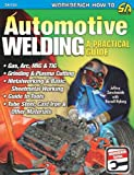 Automotive Welding: A Practical Guide (S-A Design Workbench Series) - 1932494863