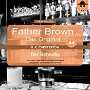 Der Schnelle (Father Brown - Das Original 44) | Gilbert Keith Chesterton