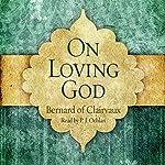 On Loving God |  Saint Bernard of Clairvaux