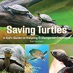 Saving Turtles: A Kids' Guide to Help...