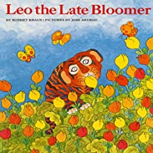 Leo the Late Bloomer (       UNABRIDGED) by Robert Krauss Narrated by Dan Diggles