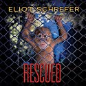 Rescued Audiobook by Eliot Schrefer Narrated by Graham Halstead