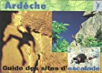 Guide des sites d'escalade de l'Ard�c...