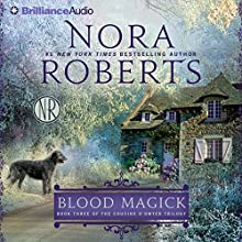 Blood Magick: The Cousins O'Dwyer Trilogy, Book 3 (       ABRIDGED) by Nora Roberts Narrated by Susan Ericksen