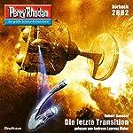 Die letzte Transition (Perry Rhodan 2882) | Hubert Haensel