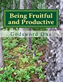 img - for Being Fruitful and Productive: Achieving the Expected Results In Our Lives book / textbook / text book