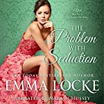 The Problem with Seduction: The Naughty Girls, Book 2 | Emma Locke