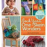 Sock Yarn One-Skein Wonders: 101 Patterns That Go Way Beyond Socks! ~ Judith Durant