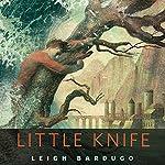 Little Knife | Leigh Bardugo
