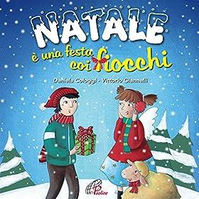 Amazon.com: Ora che è Natale: Vittorio Giannelli Daniela Cologgi: MP3