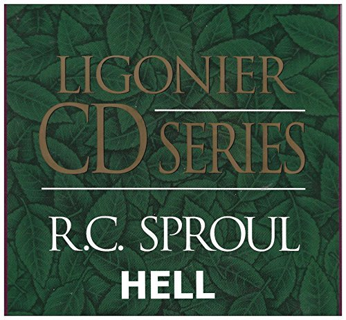 Ligonier CD Series: HELL (The Place of God's Disfavor / The Great Separation / Degrees of Punishment / Point of No Return / Questions and Answers) [2 CDs] PDF