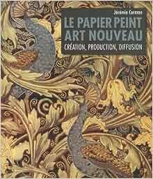 Le papier peint art nouveau 9791092054101 books - Papier peint art nouveau ...
