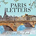 Paris Letters (       UNABRIDGED) by Janice MacLeod Narrated by Tavia Gilbert
