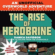 The Rise of Herobrine Audiobook by Danica Davidson Narrated by Dan Woren
