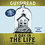 Guys Read: A Day in the Life: A Short Story from Guys Read: Other Worlds | Shaun Tan,Rebecca Stead