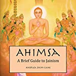 Ahimsa: A Brief Guide to Jainism | Andrea Diem-Lane